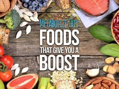 Metabolize This: Foods That Give You A Boost Image