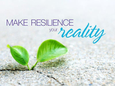 Make Resilience Your Reality Image