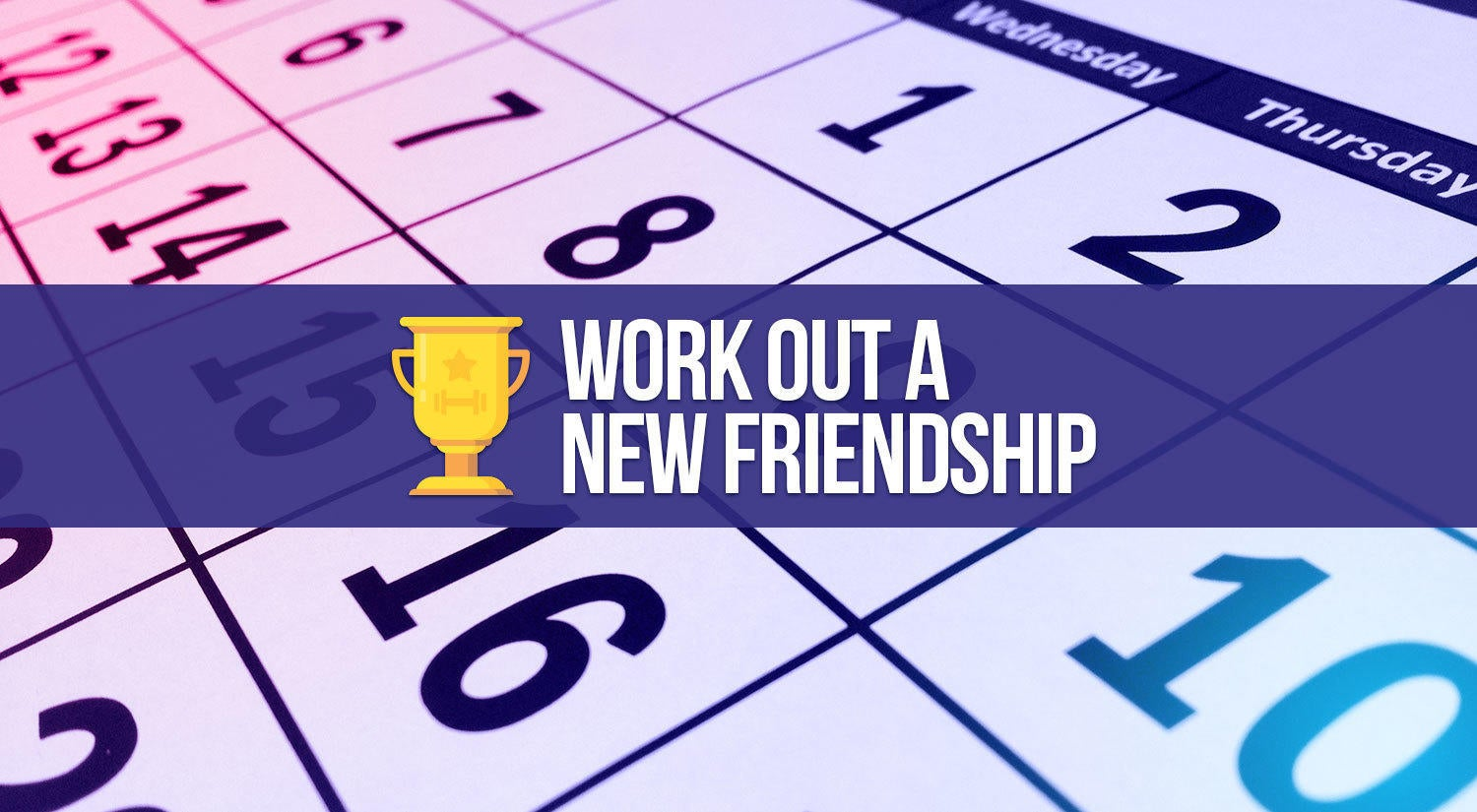 Work Out A New Friendship with an Accountability partner