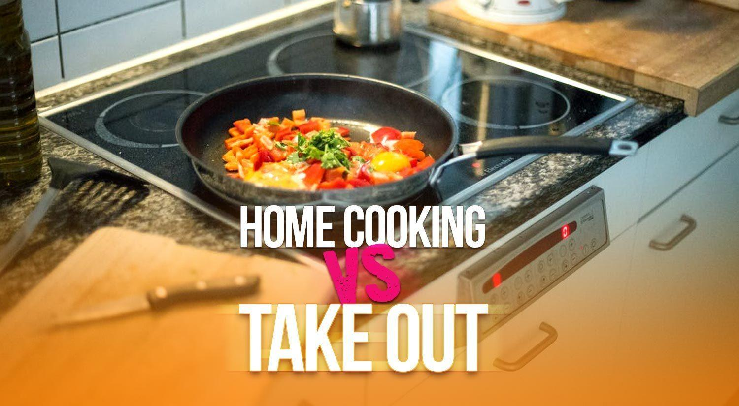 Home Cooking vs Take Out - The Battle of the Budget
